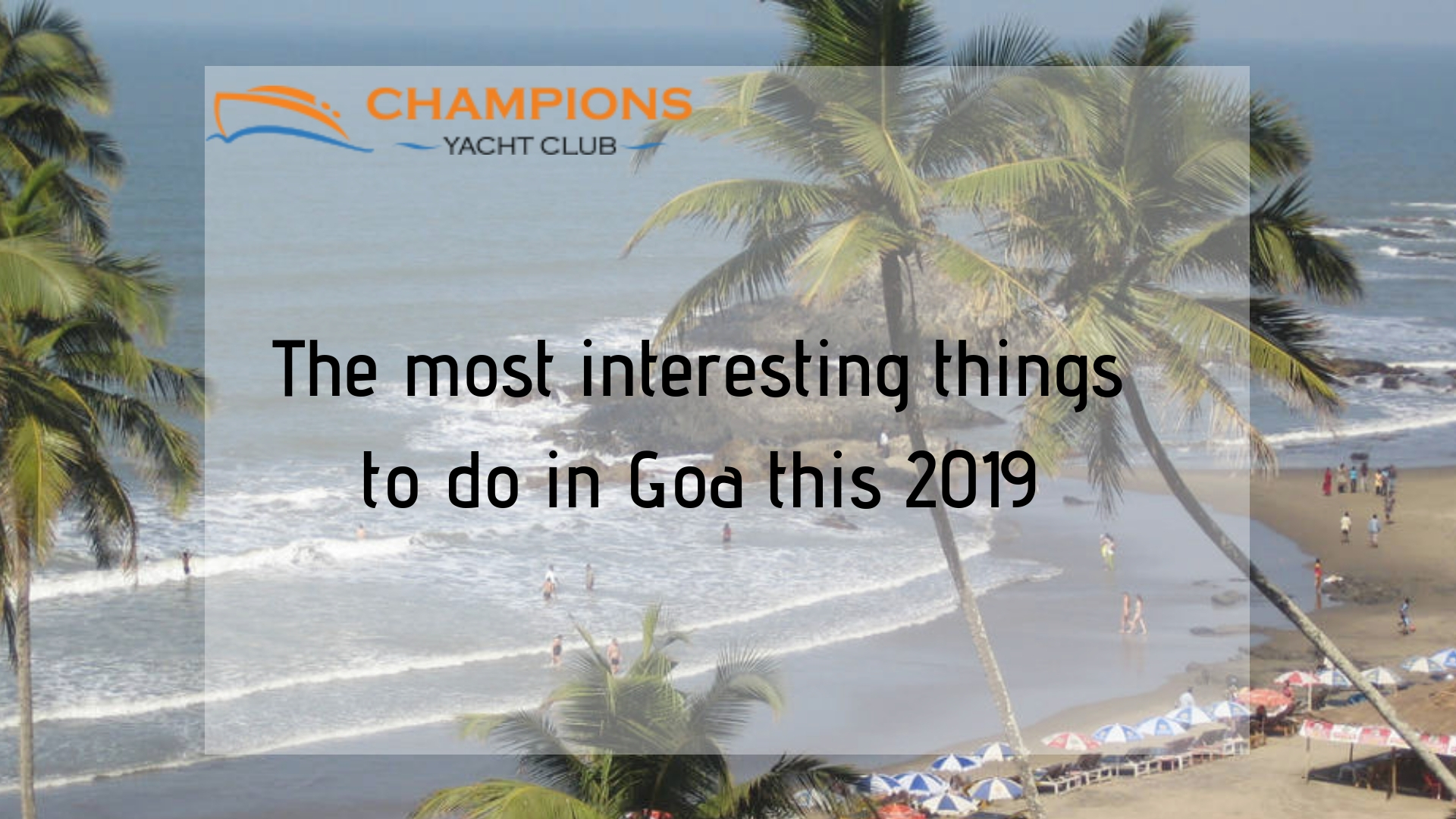 The most interesting things to do in Goa this 2019